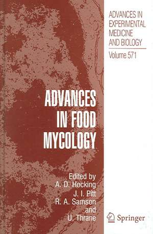 Advances in Food Mycology de Ailsa D. Hocking