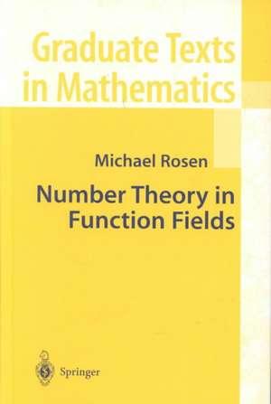Number Theory in Function Fields de Michael Rosen