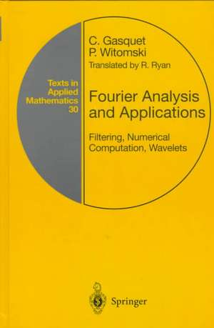 Fourier Analysis and Applications: Filtering, Numerical Computation, Wavelets de Claude Gasquet