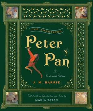 The Annotated Peter Pan – Centennial Edition