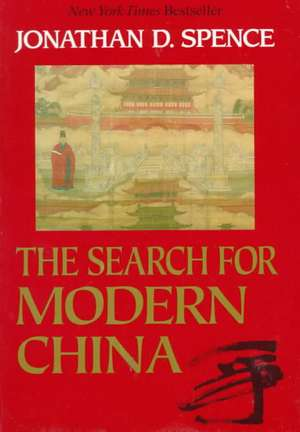 The Search for Modern China Rei de Johnathan D Spence