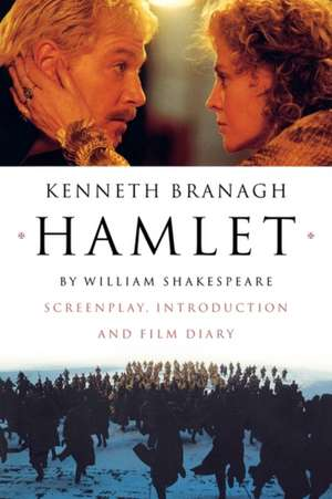 Hamlet – Screenplay, Introduction and Film Diary de Kenneth Branagh