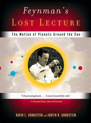 Feynman′s Lost Lecture – The Motion of Plants of Planets Around the Sun +CD de David Goodstein