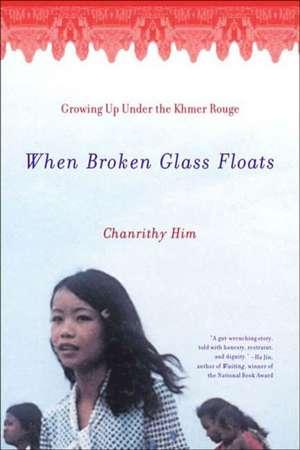 When Broken Glass Floats – Growing Up Under the Khmer Rouge de Chanrithy Him