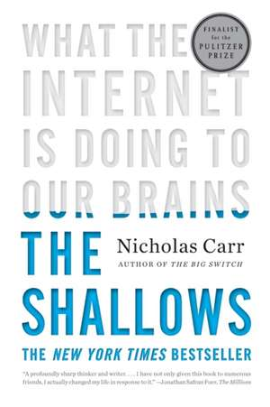 The Shallows – What the Internet Is Doing to Our Brains de Nicholas Carr