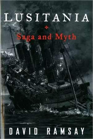 Lusitania: Saga and Myth de  David Ramsay