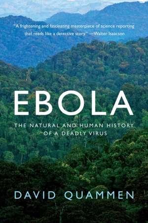 Ebola – The Natural and Human History of a Deadly Virus de David Quammen