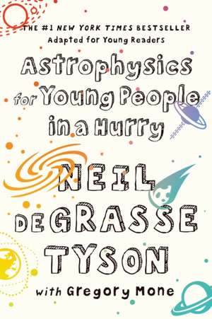 Astrophysics for Young People in a Hurry de Neil De Grasse Tyson