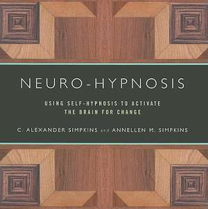 Neuro–Hypnosis – Using Self–Hypnosis to Activate the Brain for Change