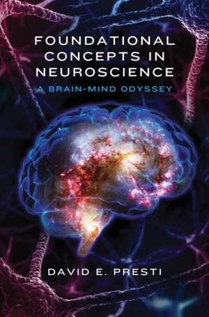 Foundational Concepts in Neuroscience – A Brain–Mind Odyssey