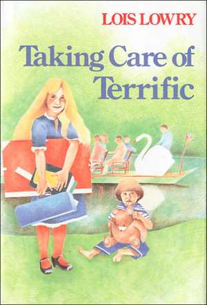 Taking Care of Terrific de Lois Lowry