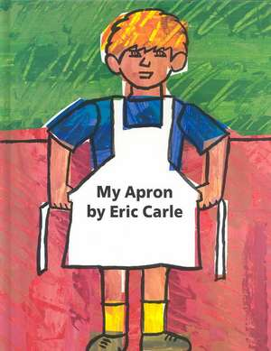 My Apron de Eric Carle