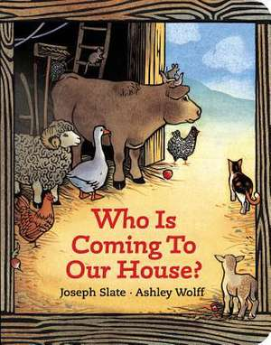 Who Is Coming to Our House? de Joseph Slate