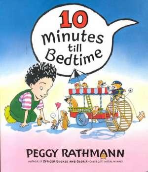 10 Minutes Till Bedtime de Peggy Rathmann