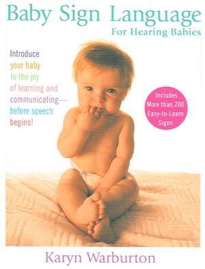 Baby Sign Language:  For Hearing Babies de Karyn Warburton