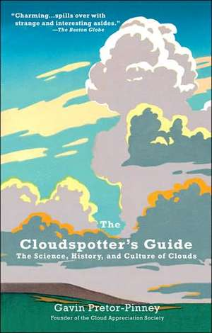 The Cloudspotter's Guide:  The Science, History, and Culture of Clouds de Gavin Pretor-Pinney