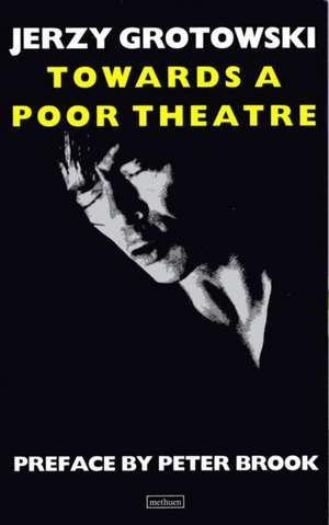 Towards a Poor Theatre de Jerzy Grotowski