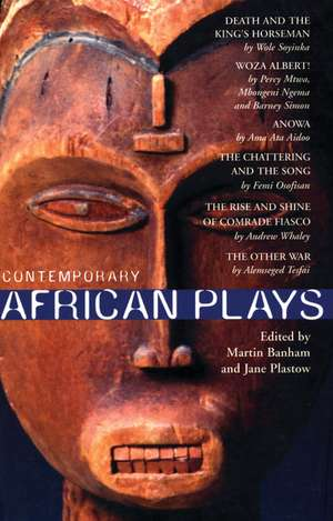 Contemporary African Plays: Death and the King's;Anowa;Chattering & the Song;Rise & Shine of Comrade;Woza Albert!;Other War de Wole Soyinka