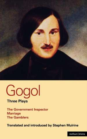 Gogol Three Plays:  The Government Inspector; Marriage; The Gamblers de Nikolai Vasil'evich Gogol