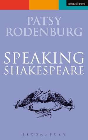 Speaking Shakespeare de Patsy Rodenburg