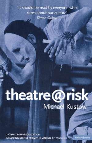 Theatre@risk de Michael Kustow