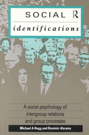 Social Identifications:  A Social Psychology of Intergroup Relations and Group Processes de Michael A. Hogg