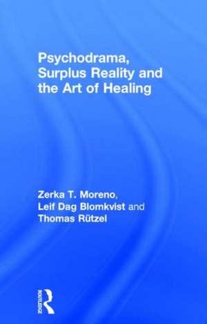 Psychodrama, Surplus Reality and the Art of Healing de Zerka T. Moreno
