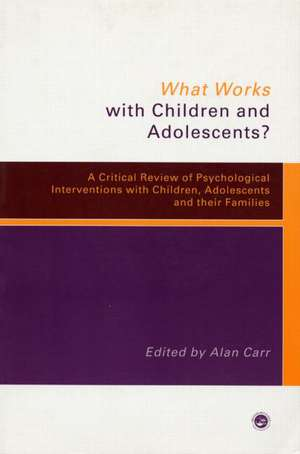What Works with Children and Adolescents?