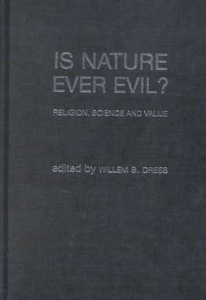 Is Nature Ever Evil?:  Religion, Science and Value de Linda L. Layne