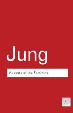 Aspects of the Feminine de C. G. Jung