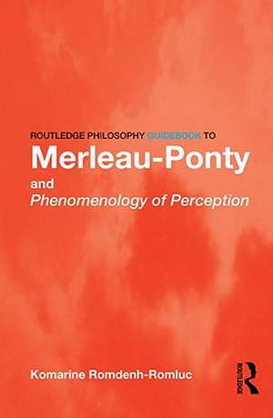 Routledge Philosophy Guidebook to Merleau-Ponty and Phenomenology of Perception imagine
