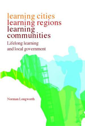 Learning Cities  Learning Regions  Learning Commun