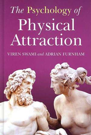 The Psychology of Physical Attraction de Viren Swami