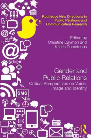 Gender and Public Relations:  Critical Perspectives on Voice, Image and Identity de Christine Daymon