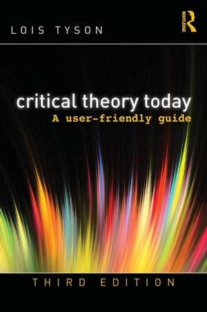 Critical Theory Today de Lois Tyson
