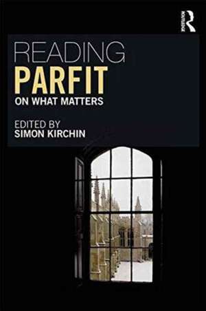 Reading Parfit:  On on What Matters de Simon Kirchin