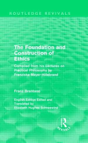 The Foundation and Construction of Ethics (Routledge Revivals) de Franz Brentano