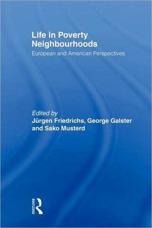 Life in Poverty Neighbourhoods:  European and American Perspectives de Jurgen Friedrichs