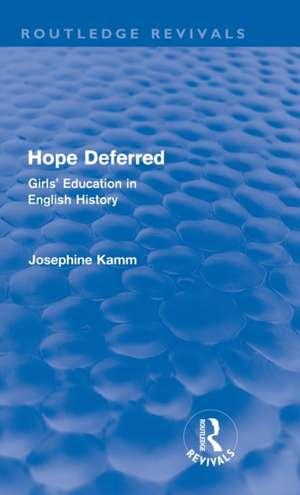 Hope Deferred (Routledge Revivals) de Josephine Kamm