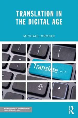 Translation in the Digital Age de Michael Cronin