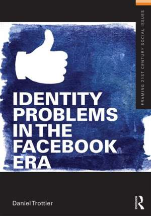 Identity Problems in the Facebook Era imagine
