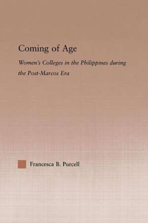 Coming of Age:  Women's Colleges in the Philippines During the Post-Marcos Era de Francesca Purcell
