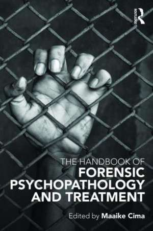 Handbook of Forensic Psychopathology and Treatment