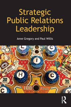 Strategic Public Relations Leadership de Anne Gregory