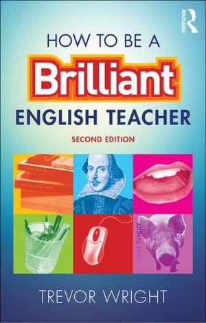 How to Be a Brilliant English Teacher imagine