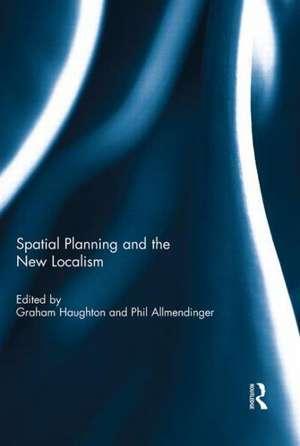 Spatial Planning and the New Localism de Graham Haughton
