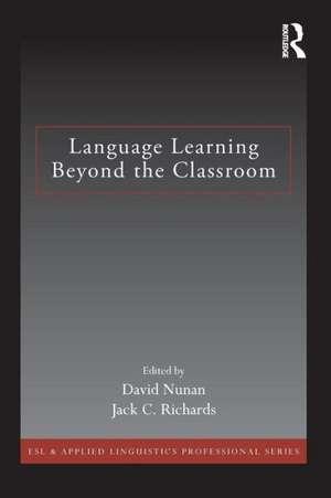 Language Learning Beyond the Classroom de David Nunan