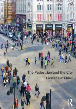 The Pedestrian and the City de Carmen Hass-Klau