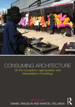 Consuming Architecture de Daniel Maudlin