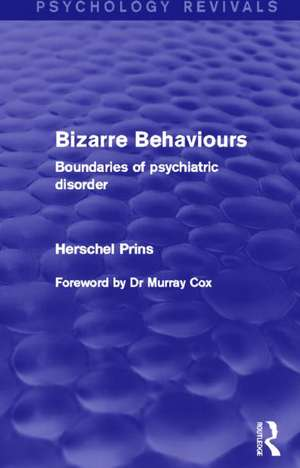 Bizarre Behaviours (Psychology Revivals)